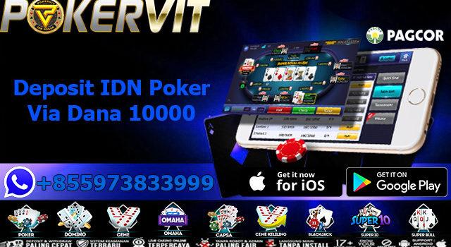 Deposit IDN Poker Via Dana 10000