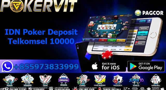 IDN Poker Deposit Telkomsel 10000