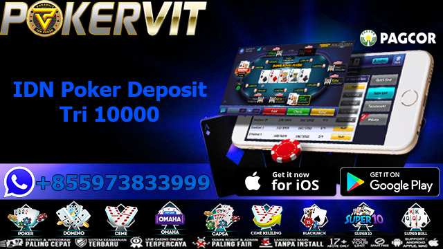 IDN Poker Deposit Tri 10000
