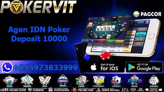 Agen IDN Poker Deposit 10000