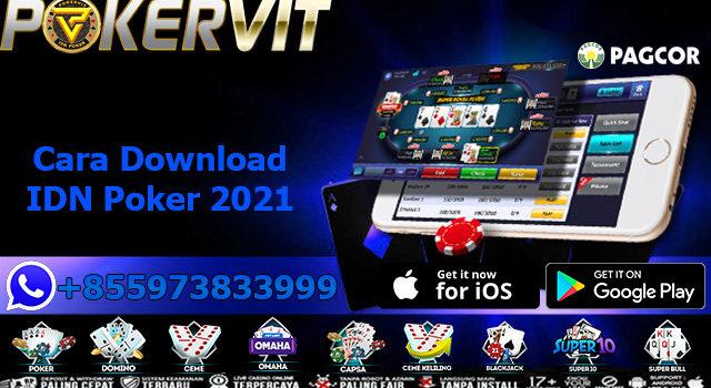 Cara Download IDN Poker 2021