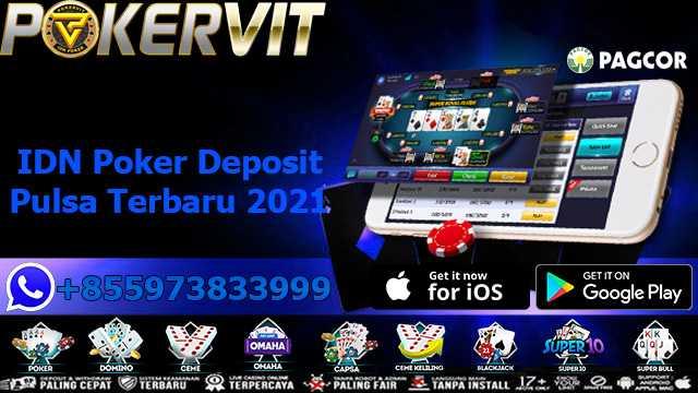 IDN Poker Deposit Pulsa Terbaru 2021