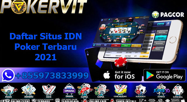 Daftar Situs IDN Poker Terbaru 2021