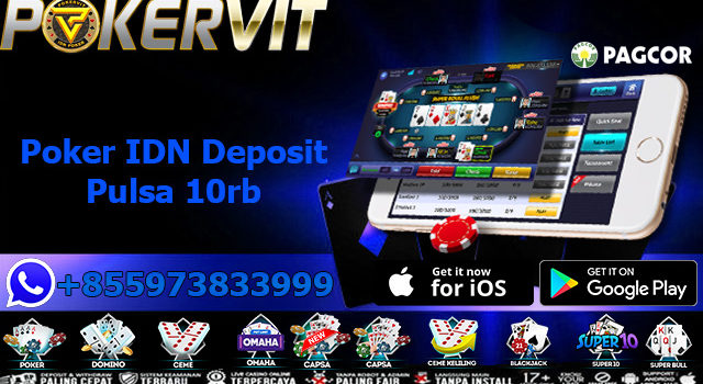 Poker IDN Deposit Pulsa 10rb