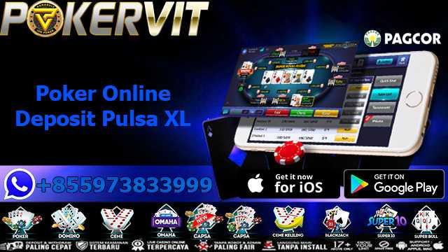 Poker Online Deposit Pulsa XL