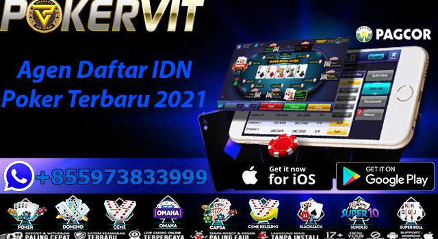 Agen Daftar IDN Poker Terbaru 2021