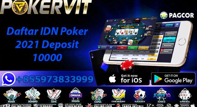 Daftar IDN Poker 2021 Deposit 10000