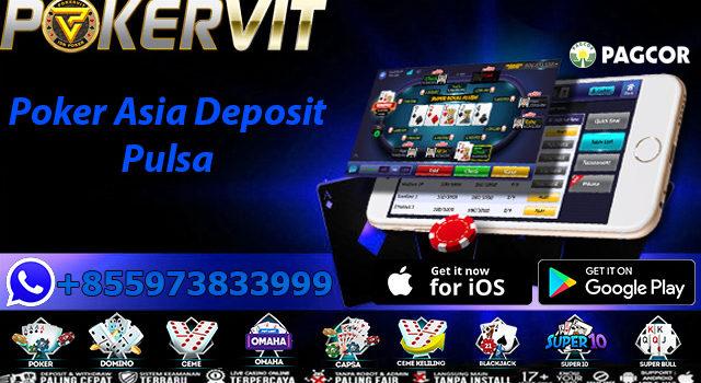 Poker Asia Deposit Pulsa