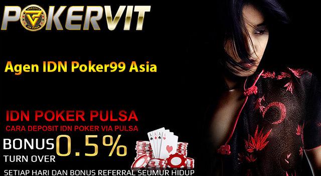 Agen IDN Poker99 Asia
