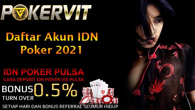 Daftar Akun IDN Poker 2021