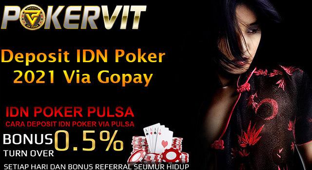 Deposit IDN Poker 2021 Via Gopay
