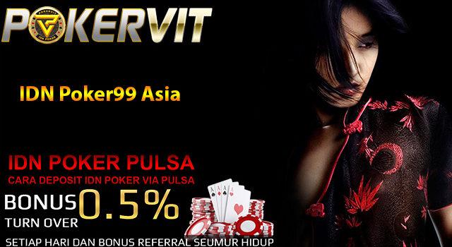 IDN Poker99 Asia
