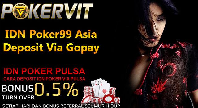 IDN Poker99 Asia Deposit Via Gopay