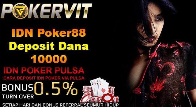 IDN Poker88 Deposit Dana 10000