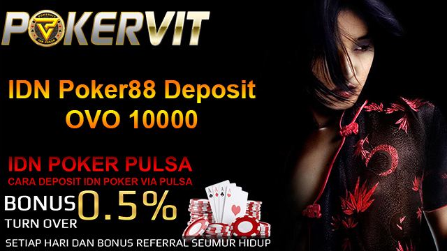 IDN Poker88 Deposit OVO 10000