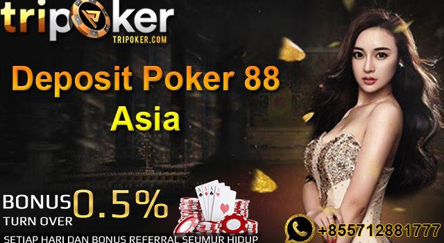 Deposit Poker 88 Asia